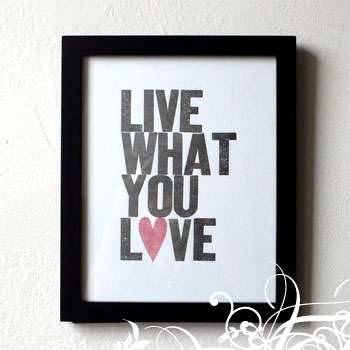 Hijirik Studio - Live What You Love Letterpress Print